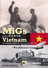 MiGs over North Vietnam : The Vietnamese People's Air Force in Combat, 1965-197…