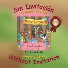 Sin Invitacion by Ariella Guridy and Arelis M. Guridy (2014, Paperback)