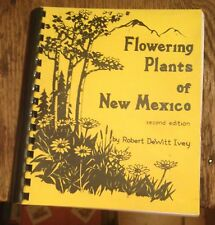 Flowering Plants of NEW MEXICO Ivey 1986 Second Edition RARE Free US Shipping
