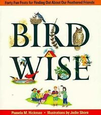 G, Birdwise: Forty Fun Feats For Finding Out About Our Feathered Friends, Hickma