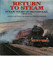 RETURN TO STEAM Steam Tours on British Rail Eatwell & Cooper-Smith H'back 1983