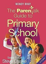 The Parentalk Guide to Primary School, Bray, Wendy, New Books