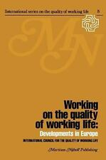 Working on the Quality of Working Life: Developments in Europe (Intern-ExLibrary