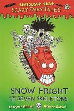 Snow Fright and the Seven Skeletons (Seriously Silly: Scary Fairy-ExLibrary