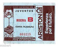 CALCIO   BIGLIETTO  TICKET  JUVENTUS    RISERVA  B   CAMPIONATO   1983/84  CURVA
