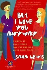 But I Love You Anyway  Harvest American Writing  1997 by Lewis, Sara 0156005042