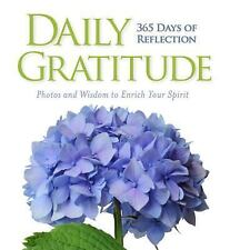 Daily Gratitude 365 Days of Reflection, Photos and Wisdom to Enrich Your Spirit