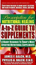 Prescription for Nutritional Healing A-to-Z Guide to Supplements: A Handy Resour