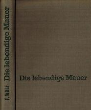 DDR Friedrich Wolf, d lebendige Mauer, Erzählungen Skizzen Satiren, NVA Vlg 1957
