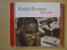 Keith Brown - Sweet & And Lovely, CD