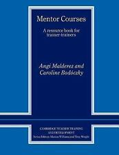 Cambridge Teacher Training and Development Ser.: Mentor Courses : A Resource...
