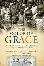 The Color of Grace: How One Woman's Brokenness Brought Healing and Hope to Child