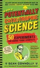The Book of Potentially Catastrophic Science: 50 Experiments for Daring Young Sc