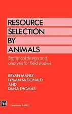 Resource Selection by Animals : Statistical Design and Analysis for Field...
