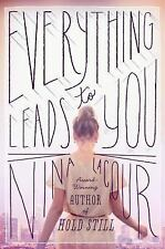 Everything Leads to You by LaCour, Nina