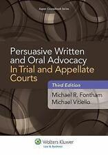 Persuasive Written and Oral Advocacy : In Trial and Appellate Courts by...