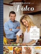 He Won't Know It's Paleo : 100+ Autoimmune Protocol Recipes to Create with...