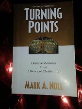 Turning Points : Decisive Moments in the History of Christianity by Mark A....