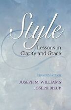 Style : Lessons in Clarity and Grace by Joseph Bizup and Joseph M. Williams...