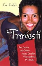 Travesti: Sex, Gender, and Culture among Brazilian Transgendered Prostitutes Wo