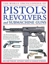 The World Encyclopedia of Pistols, Revolvers & Submachine Guns: An-ExLibrary