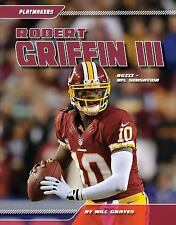 Playmakers Set 4: Robert Griffin III : NFL Sensation: RGIII by Will Graves...