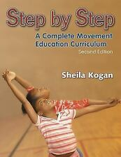 Step By Step:A Complete Movement Education Curriculum - 2E by Kogan, Sheila
