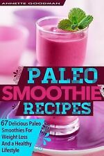 Weight Loss Plan: Paleo Smoothies Recipes : 33 Delicious Paleo Gluten Free...