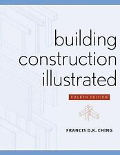 Building Construction Illustrated by Francis D. K. Ching, Francis D. Ching and …