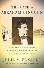 The Case of Abraham Lincoln: A Story of Adultery, Murder, and the Mak 140397635X
