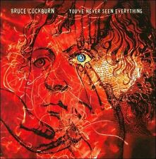 You've Never Seen Everything by Bruce Cockburn (CD, Jul-2011, True North...