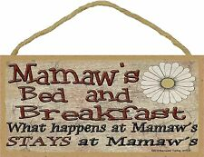 """Mamaw's Bed and Breakfast What Happens Stays at Grandmother Sign Plaque 5""""X10"""""""