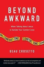 Forge Partnership Bks.: Beyond Awkward : When Talking about Jesus Is Outside...