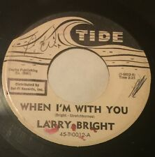 LARRY BRIGHT When I'm With You/Mojo Man 45 Tide promo northen soul hear