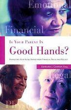 Is Your Parent in Good Hands?: Protecting Your Aging Parent from Finan-ExLibrary
