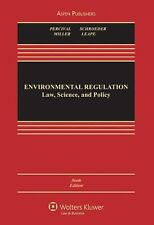 Environmental Regulation: Law, Science, and Policy, Sixth Edition