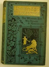 1882 DAVID LIVINGSTONE The WEAVER BOY who became a MISSIONARY EXPLORER in AFRICA