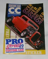 CUSTOM CAR MAGAZINE APRIL 1989 OVER TOUGH OVER POWERED AND OVER HERE