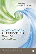 NEW Mixed Methods in Health Sciences Research by Leslie A. Curry Paperback Book