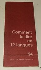 COMMENT le DIRE en 12 LANGUES 1ère Edition 1974 - Sélection du Reader's Digest