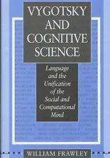 Vygotsky and Cognitive Science: Language and the Unification of the So-ExLibrary