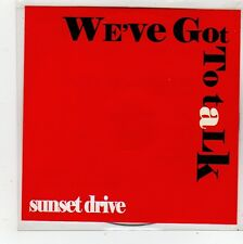 (FQ803) Sunset Drive, We've Got To Talk - DJ CD