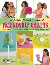 The Girls' World Book of Friendship Crafts--cool stuff to make with your friends