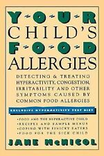 Your Child's Food Allergies: Detecting & Treating Hyperactivity, Congestion, Irr