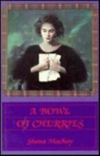 A Bowl of Cherries by Shena Mackay (2007, Paperback)
