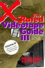 The X-Rated Videotape Guide III: Over 1,000 Reviews of 1990-1992 Adult Movies