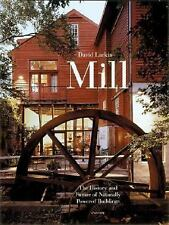 Mill : The History and Future of Naturally Powered Buildings by Paul...
