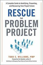 Rescue the Problem Project: A Complete Guide to Identifying, Preventing, and Rec