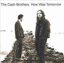 How Was Tomorrow (CD) by the Cash Brothers (Shelf CD 15)
