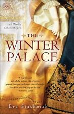 The Winter Palace : A Novel of Catherine the Great by Eva Stachniak (2012,...